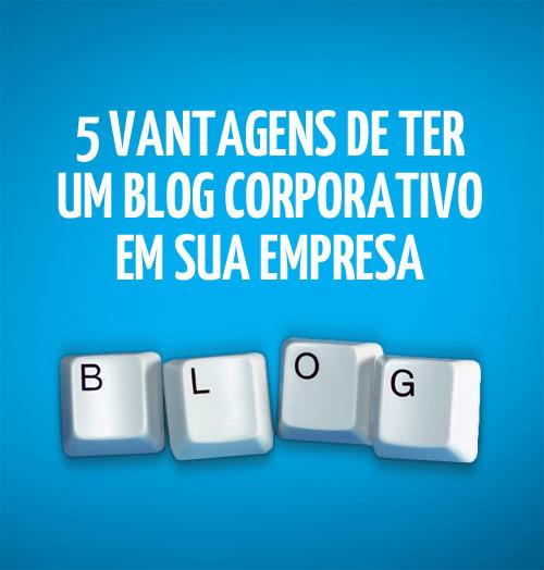 5 motivos para ter um blog corporativo