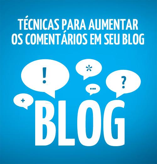 Técnicas para aumentar os comentários do seu blog